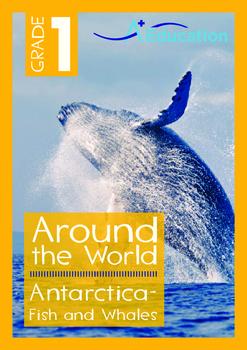 Around the World - Antarctica: Fish and Whales - Grade 1