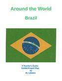 Around the World Brazil  A Teacher's Guide: Exhibit Project Plan