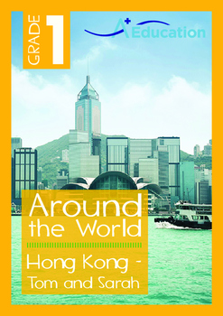 Around the World - Hong Kong: Tom and Sarah - Grade 1