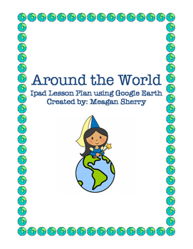 Around the World Ipad Geography Lesson