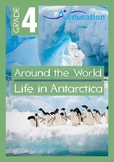 Around the World - Life in Antarctica - Grade 4