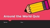 Around the World Quiz (mini)