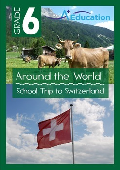 Around the World - School Trip to Switzerland - Grade 6