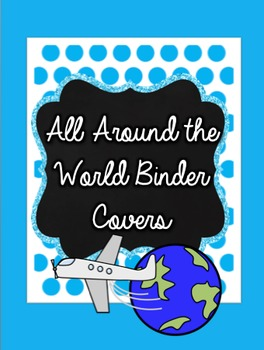 Around the World Travel Themed Binder Covers