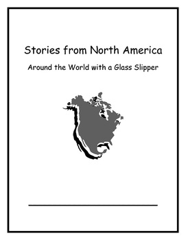 Around the World with a Glass Slipper: Week 4 Stories from North America