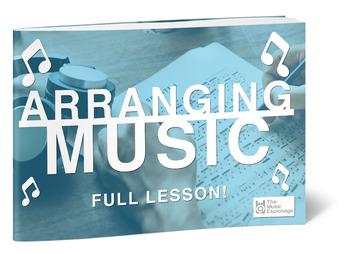 Arranging Music - FULL LESSON