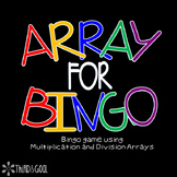 """Array"" For Bingo-Multiplication and Division Array Game"