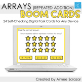 Arrays (Repeated Addition) Boom Cards / Digital Task Cards