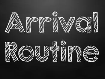 Arrival Routine - Chalkboard Theme
