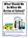 Arrival at School Visuals- FREEBIE