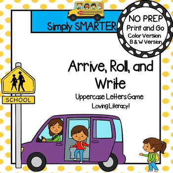 Arrive, Roll, and Write:  NO PREP Go to School Themed Uppercase Letters Game
