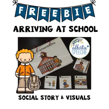Arriving at School:  Social Story and Visuals