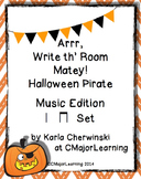 Arrr, Write th' Room Matey! Halloween Pirate Music Edition ta ti-ti Set