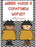 Arrre These R Controlled Words?