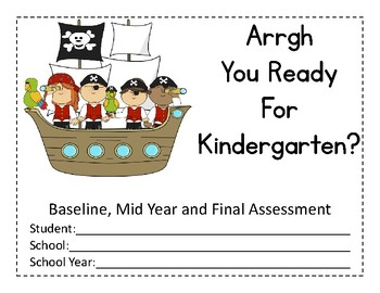 Arrrgh You Ready for Kindergarten?  Baseline, Mid Year and Final Assessment