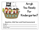Arrrgh You Ready for Kindergarten?  Baseline, Mid Year and