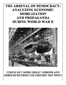 Arsenal of Democracy: Analyzing Economic Mobilization & Propaganda During WWII