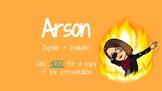 Arson: Explain & Evaluate