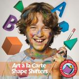 Art A La Carte: Shape Shifters Gr. 4-7