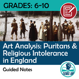 Art Analysis Guided Notes: Puritans and Religious Intolera