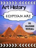 Art History - Egyptian Art - for high school