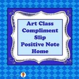 Art Class Compliment Slip - Positive Note Home