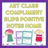 Art Class Compliment Slips - Positive Notes Home