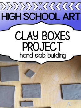 Art - Clay Project - Boxes