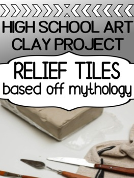Art - Clay Project for high school - Clay Relief Tiles (based off mythology)