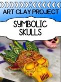 Halloween Art Project - Clay sculpture project for high school - Symbolic Skulls
