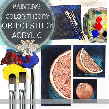Art Color Scheme Object Study Acrylic Painting Project for Middle or High School