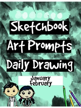 Art - Daily Drawing Sketchbook Journal Prompts JANUARY & FEBRUARY