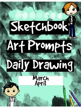 Art - Daily Drawing Sketchbook Journal Prompts MARCH & APRIL