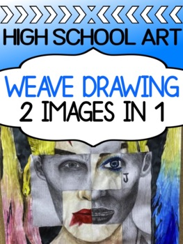 Art - Drawing project for high school - Weave Drawing (2 images in one artwork)
