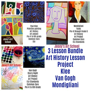Art History 3 Lesson Bundle Klee Van Gogh Mondigliani Pre-K to 6th Grade ELA