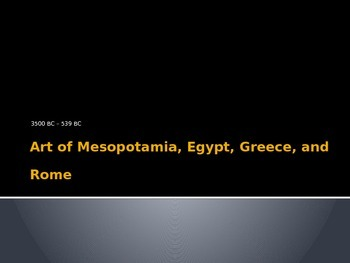 Art History (Mesopotamia, Egypt, Greece, Rome)