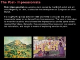 Art History: Post Impressionism (55 slides!)