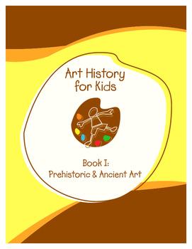 Scholar Art History for Kids - Book 1: Prehistoric & Ancient Art