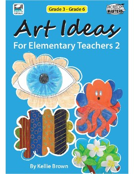 Art Ideas for Elementary Teachers Book 2