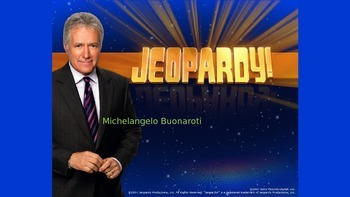 Art Jeopardy-Michelangelo-Companion to Michelangelo Wsht-Easy to Modify Game!