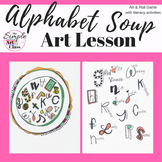 Art Lesson: Alphabet Soup | Sub Plans, Early Finishers, No Prep