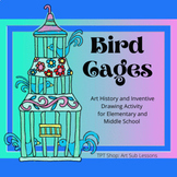 Art Sub Lesson   Bird Cages   No Prep w Optional Directed Drawing