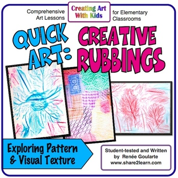 Art Lesson Creative Rubbings By Renee Goularte Creating Art With Kids