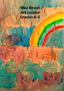 Art Lesson Elements of Art Wax Resist Spring Showers Grades K-3 Common Core