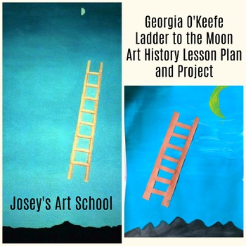 Art Lesson Georgia O'Keefe Ladder to the Moon Grade K to 6th Grade Art History