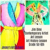 Art Lesson Jim Dine Florida Bathrobe Grade 1st to 6th Grade Art History Drawing