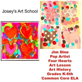 Art Lesson Jim Dine Four Hearts Grade K-6 Art History Drawing Pop Art Valentine
