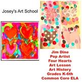 Art Lesson Jim Dine Four Hearts Grade K-6 Art History Draw