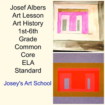 Art Lesson Josef Albers On Tideland Grade K to 6th Grade Art History Drawing ELA
