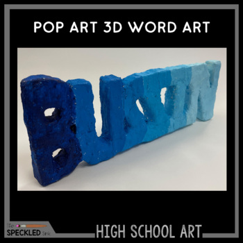 High School Art Lesson Plan. Pop Art Sculpture Unit and Presentation